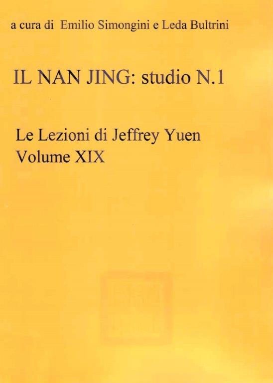 Le Lezioni di Jeffrey Yuen. Volume XIX  Il Nan Jing Studio n.1