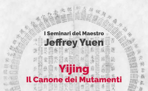 I Seminari del Maestro Jeffrey Yuen: Yijing, Il Canone dei Mutamenti